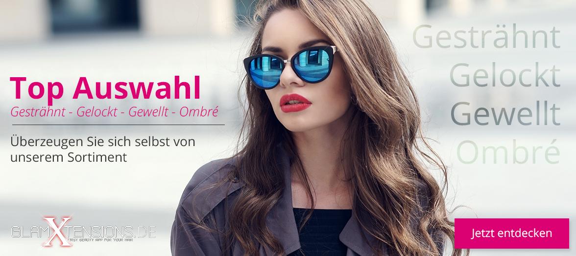 Echthaar Extensions Haarverlängerungen auch gesträhnt, gelockt, gewellt und in ombré